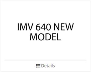 IMV 640 NEW MODEL